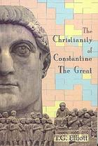 The Christianity of Constantine the Great