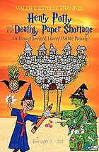 Henry Potty and the deathly paper shortage : an unauthorized Harry Potter parody