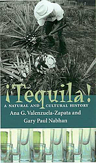 Tequila : a natural and cultural history