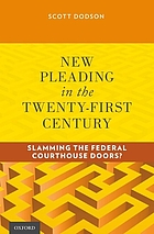 New pleading in the twenty-first century : slamming the federal courthouse doors?