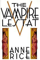 The vampire Lestat : the 2. book in the Chronicles of the vampires.