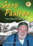 Gary Paulsen : voice of adventure and survival