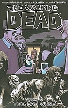 The walking dead. Volume 13, Too far gone