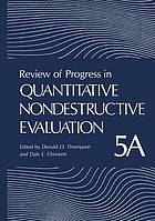 Review of progress in quantitative nondestructive evaluation. Volume 5A