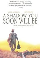 A shadow you soon will be = Una sombra ya pronto serás