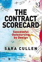 The contract scorecard : successful outsourcing by design