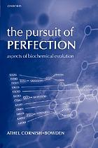 The pursuit of perfection : aspects of biochemical evolution