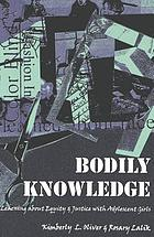 Bodily knowledge : learning about equity and justice with adolescent girls