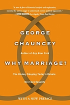 Why marriage? : the history shaping today's debate over gay equality