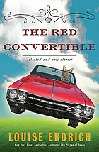 The red convertible : selected and new stories, 1978-2008
