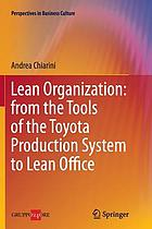 Lean organization : from the tools of the Toyota Production System to lean office