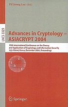 Advances in cryptology, ASIACRYPT 2004 : 10th International Conference on the Theory and Application of Cryptology and Information Security, Jeju Island, Korea, December 5-9, 2004 : proceedings