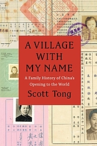 A Village with My Name : a Family History of China's Opening to the World