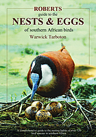 Roberts nests & eggs of southern African birds : a comprehensive guide to the nesting habits of over 720 bird species in southern Africa