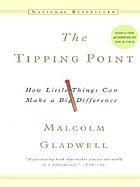 The tipping point : how little things can make a big difference