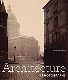 Architecture and photographs : [published on the occasion of the exhibition In focus: architecture, on view at the J. Paul Getty Museum at the Getty Center, Los Angeles, from October 15, 2013, to March 2, 2014]