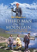 Third man on the mountain : conquering the past would be the climb of his life