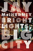 Bright lights, big city : a novel