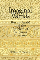 Imaginal worlds : Ibn al-ʻArabī and the problem of religious diversity