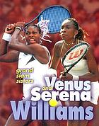 Venus and Serena Williams : grand slam sisters