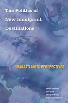 The politics of new immigrant destinations: transatlantic perspectives