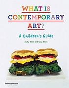 What is contemporary art? : a children's guide