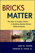 Bricks matter : the role of supply chains in building market-driven differentiation
