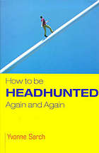 How to be headhunted ... again and again