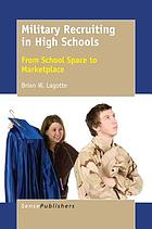 Military recruiting in high schools : from school space to marketplace