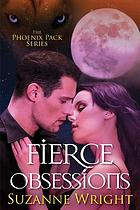 Phoenix Pack. 06 : Fierce obsessions