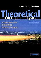 Theoretical concepts in physics : an alternative view of theoretical reasoning in physics