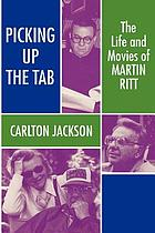 Picking up the tab : the life and movies of Martin Ritt