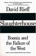 Slaughterhouse : Bosnia and the failure of the West