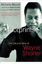 Footprints : the life and work of Wayne Shorter