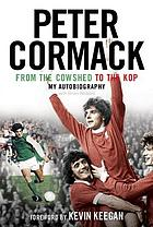 From the cowshed to the kop : my autobiography
