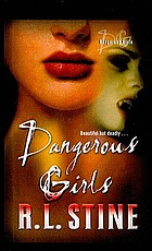 Dangerous girls : a novel