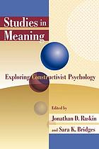 Studies in meaning : exploring constructivist psychology