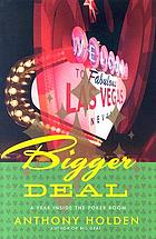 Bigger deal : a year on the new poker circuit