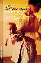 Parenting experts : their advice, the research, and getting it right