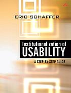 Institutionalization of usability : a step-by-step guide