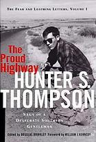 The proud highway : saga of a desperate southern gentleman, 1955-1967
