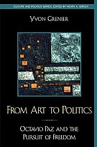 From art to politics : Octavio Paz and the pursuit of freedom