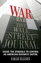 War at the Wall Street journal : inside the struggle to control an American business empire