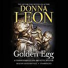 The golden egg : a Commissario Guido Brunetti mystery