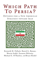 Which path to Persia? : options for a new American strategy toward Iran