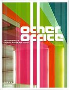 The other office : creative workplace design