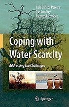 Coping with water scarcity : addressing the challenges