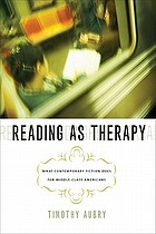 Reading as therapy : what contemporary fiction does for middle-class Americans