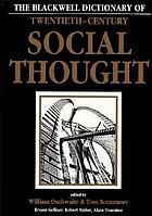 The Blackwell dictionary of twentieth-century social thought