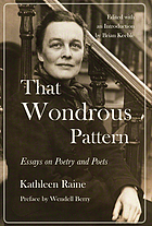 That wondrous pattern : essays on poetry and poets